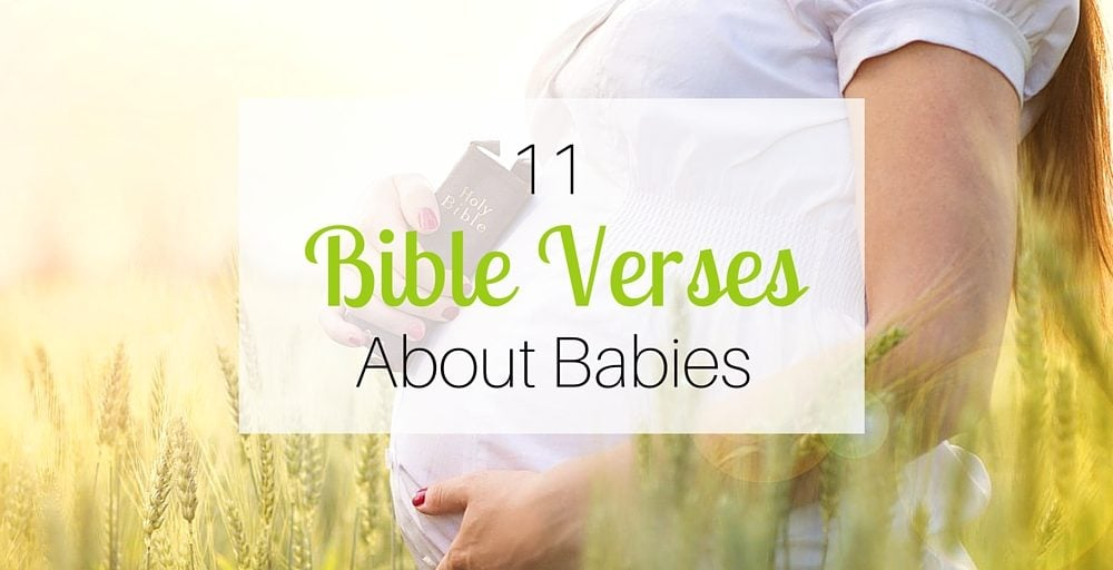 11 Bible Verses About Babies
