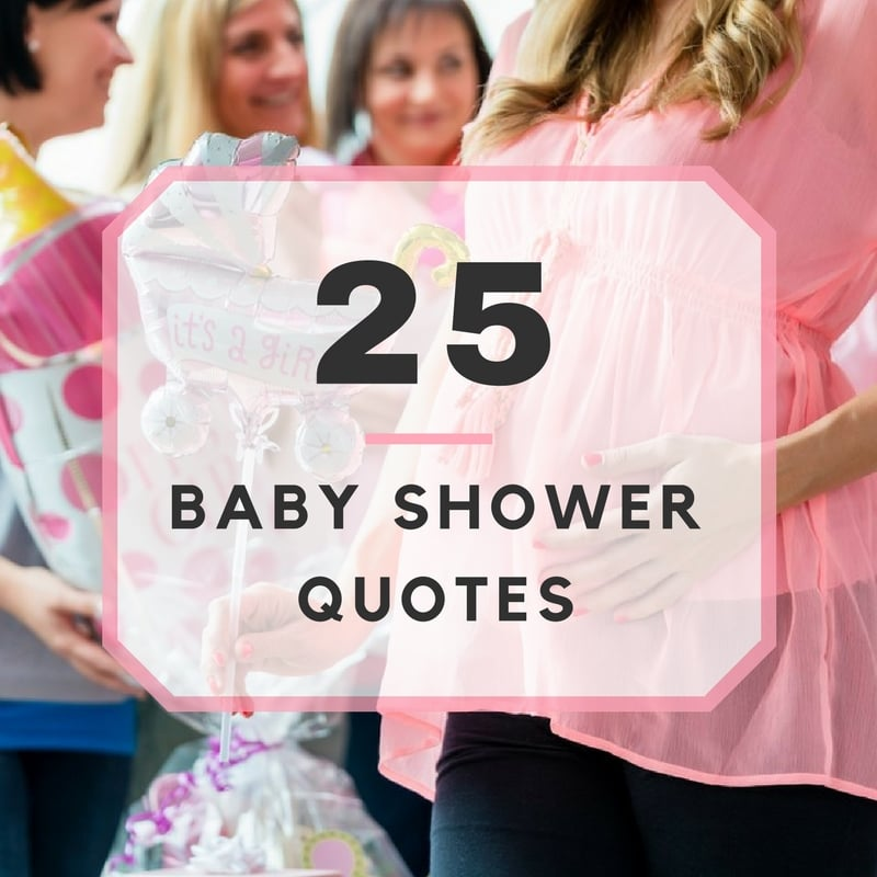 Sayings For Baby Shower: 25 Baby Shower Quotes