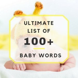 Ultimate List of 100+ Baby Words for Baby Shower Pictionary, Charades & Bingo!