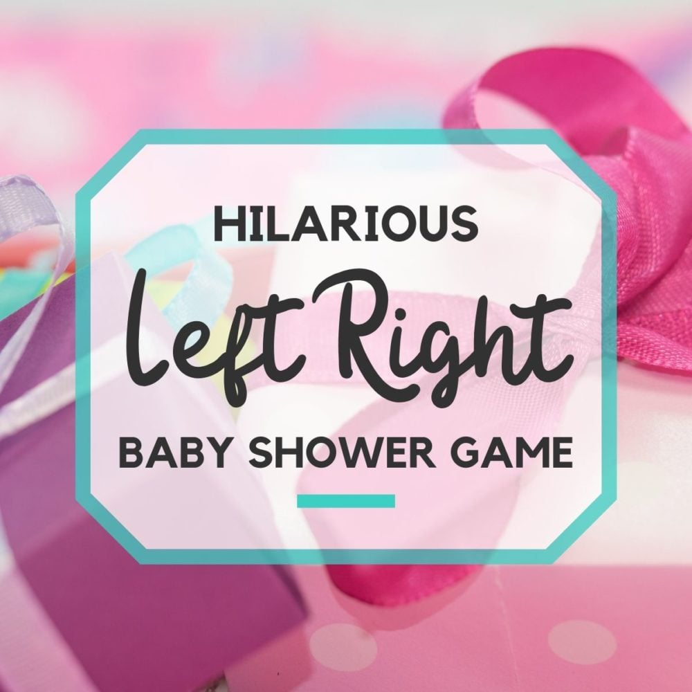 Your Baby Shower Needs this Hilarious LEFT RIGHT Game!