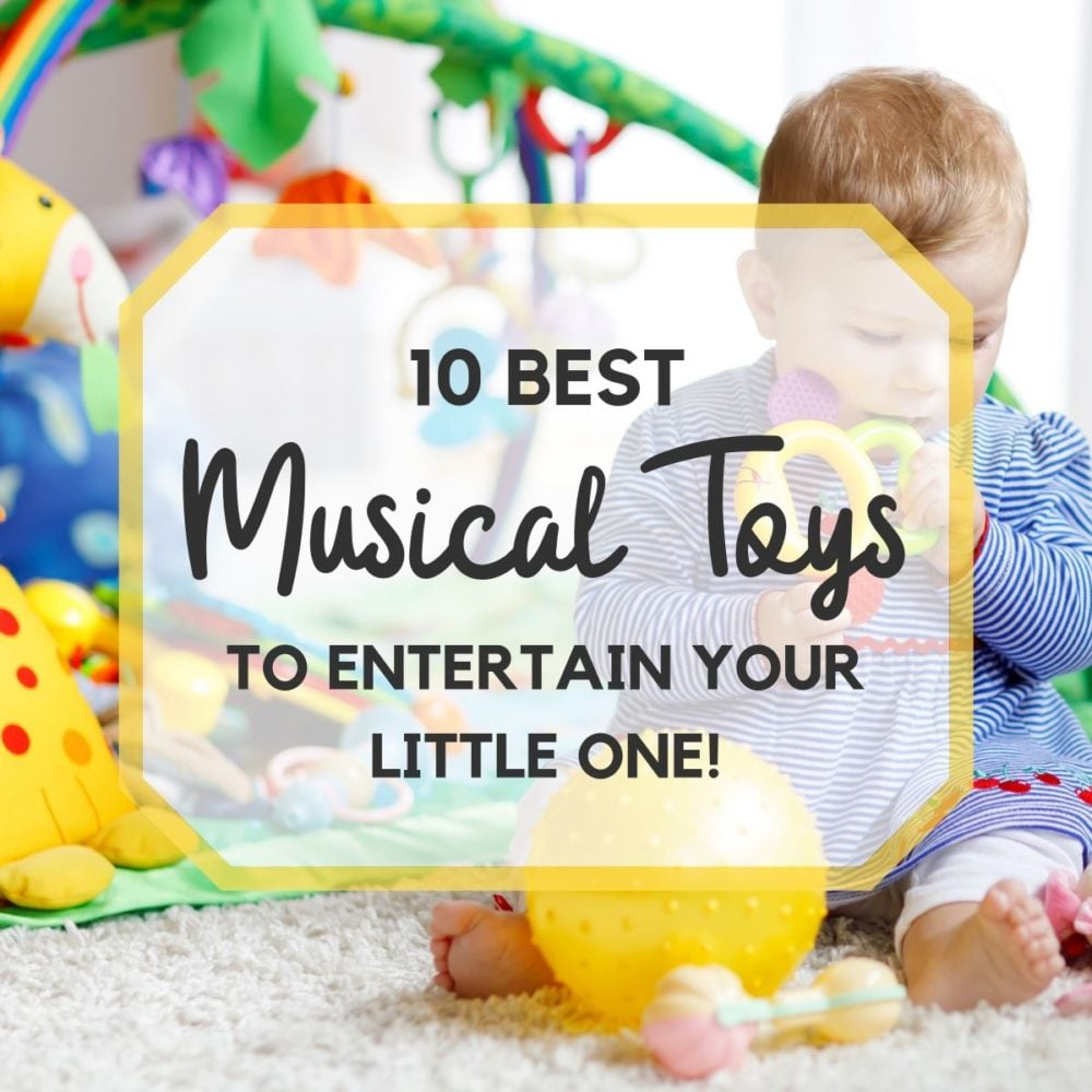 10 Best Musical Toys for Babies